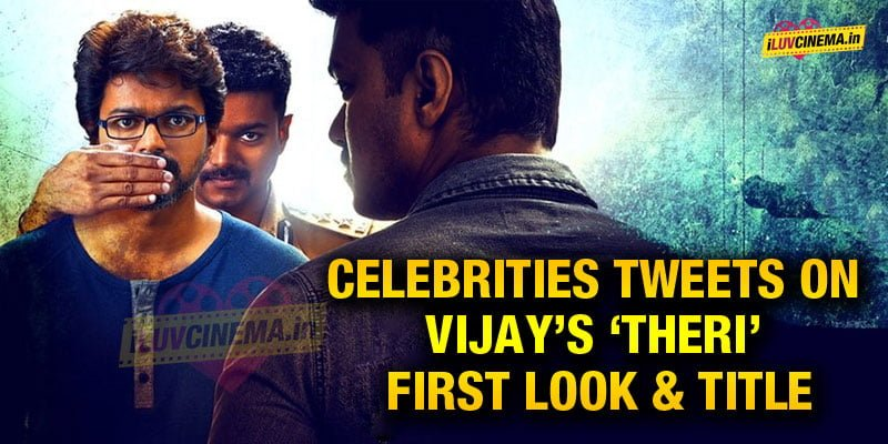 Celebrities-tweets-on-Vijay's-'Theri'-first-look-title