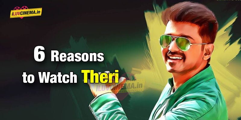 Top-6-Reasons-To-Watch-Theri