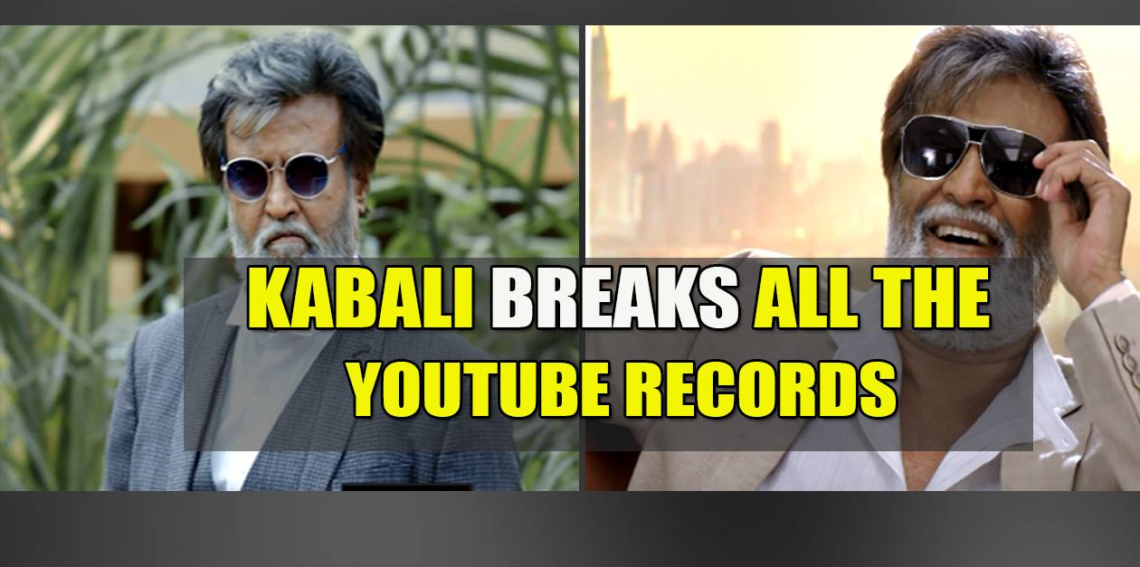 Kabali breaks all the Youtube Records