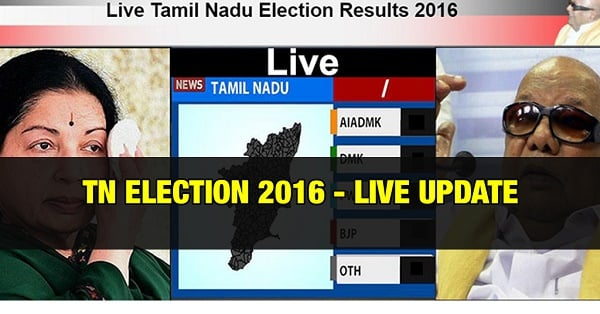 TamilNadu Election Results – Live Update – Election 2016