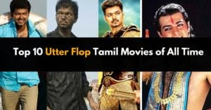 Top 10 Utter Flop Tamil Movies of All Time