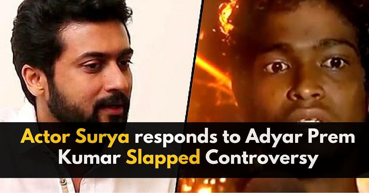 Actor Surya responds to Adyar Prem Kumar Slapped Controversy