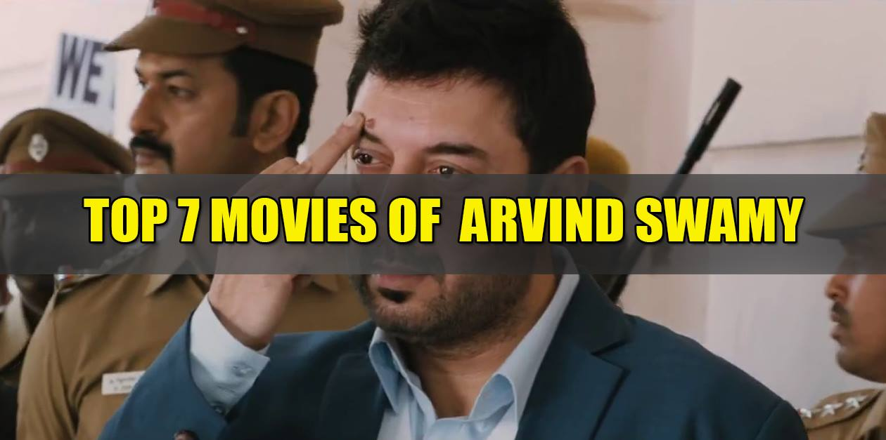 Top 7 Movies Of Arvind Swamy