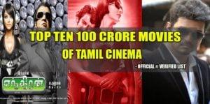 Top Ten 100 Crore Movies of Tamil Cinema