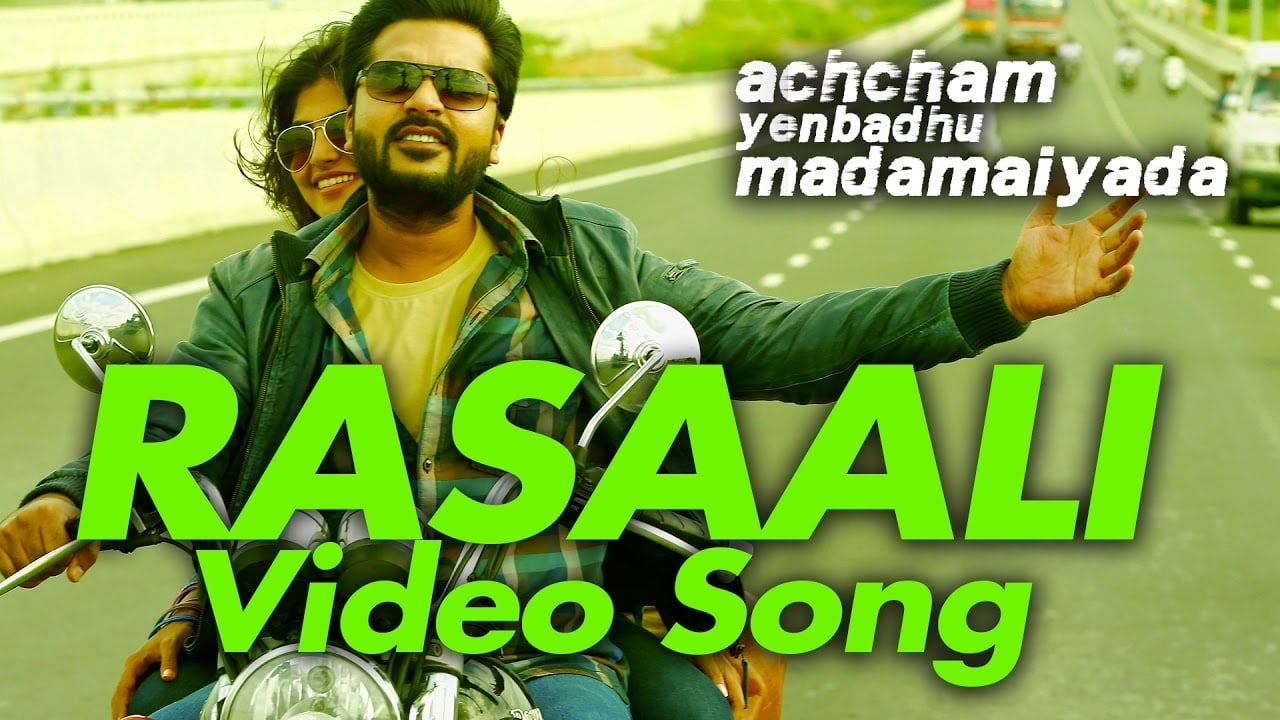Achcham Yenbadhu Madamaiyada Official Rasaali Video Song HD 1