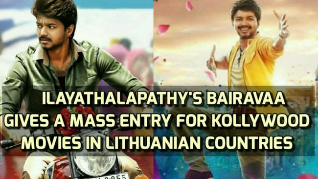 Ilayathalapathy's Bairavaa gives a mass entry for Kollywood movies in Lithuanian countries 1