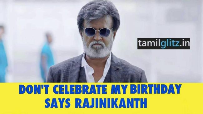 Rajinikanth advices his fans not to celebrate his birthday this year 1