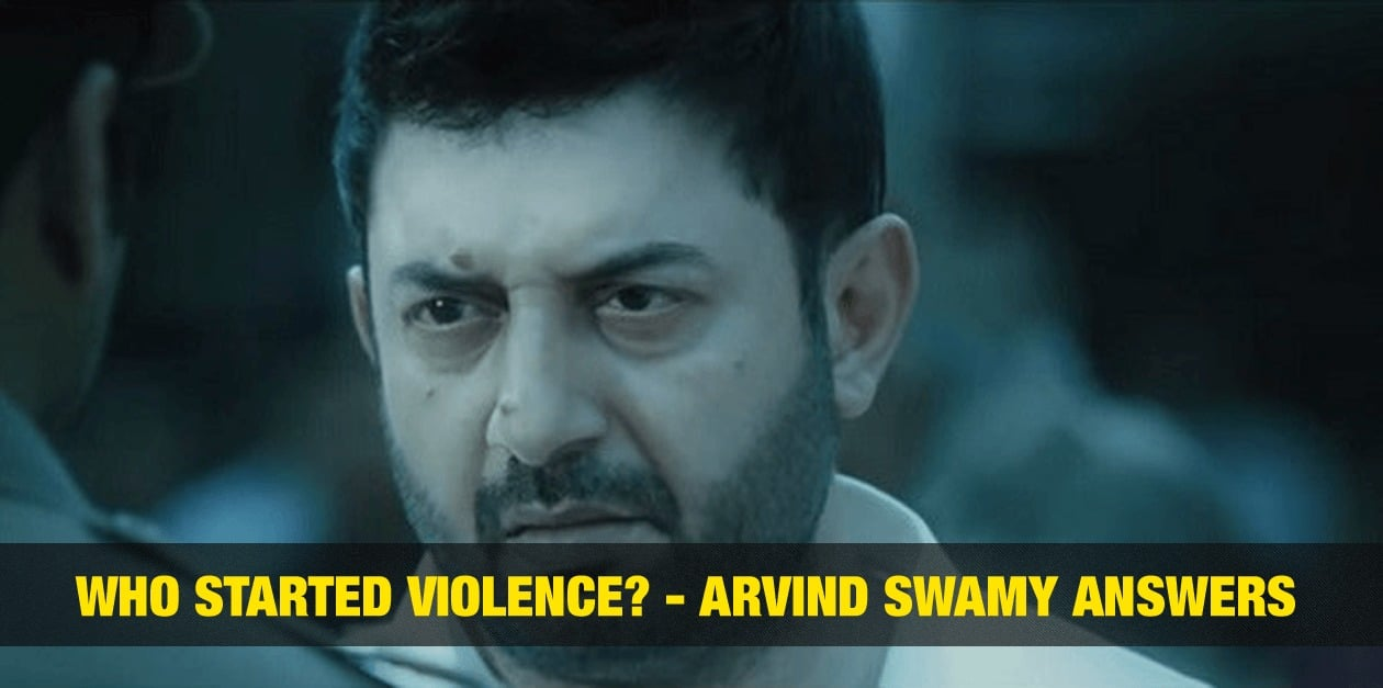 Who Started Violence? - Arvind Swamy answers 1