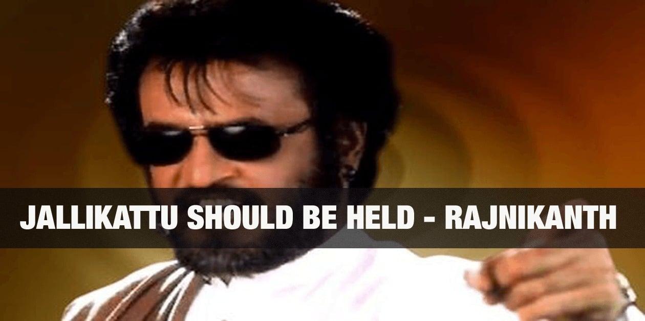 Jallikattu should be held - Rajnikanth 17