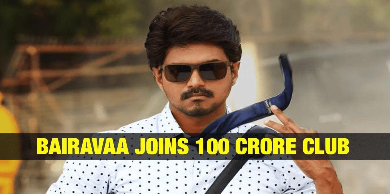Bairavaa Joins 100 Crore Club 1