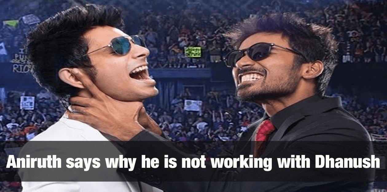 Anirudh says why he is not working with Dhanush 28