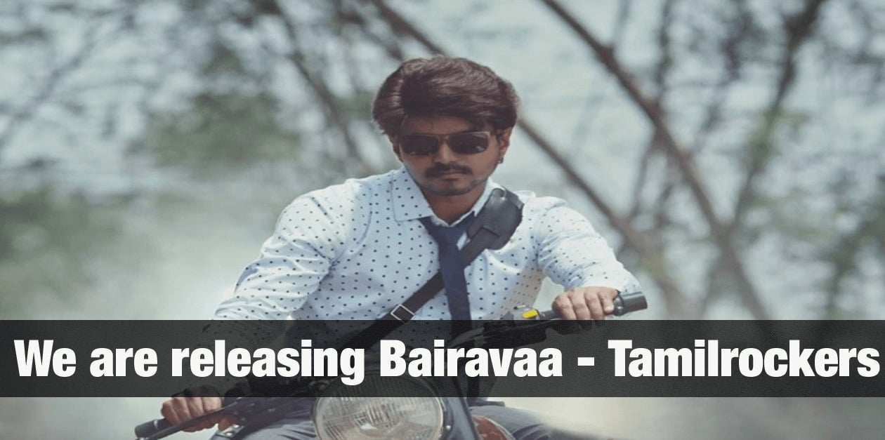 We are releasing Bairavaa - Tamilrockers 1