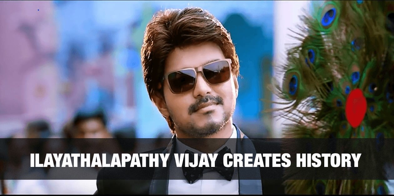 Ilayathalapathy Vijay creates History 10