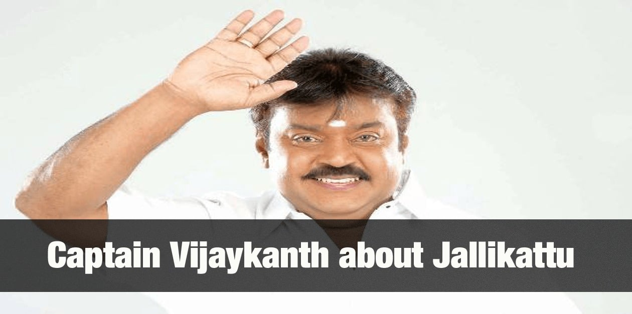 Vijaykanth about Jallikattu 21
