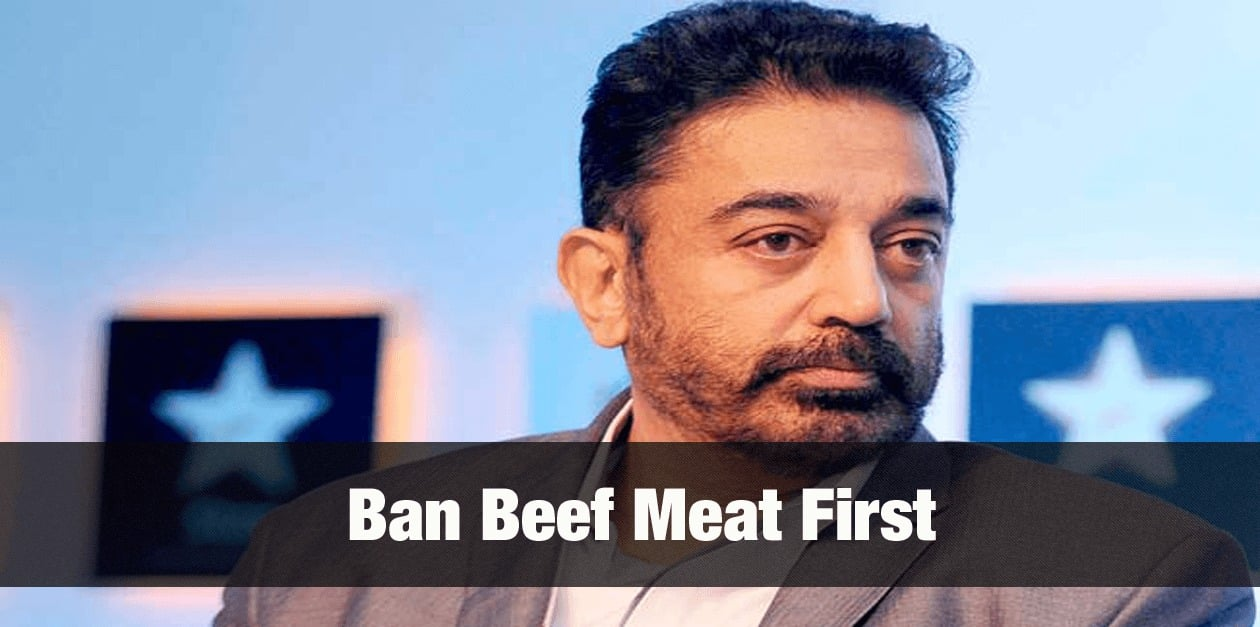 Ban Beef Meat first- Kamal Hassan 3