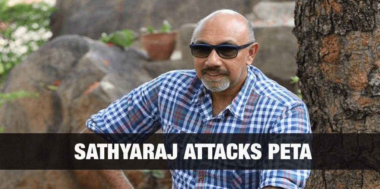 Sathyaraj Attacks PETA 11