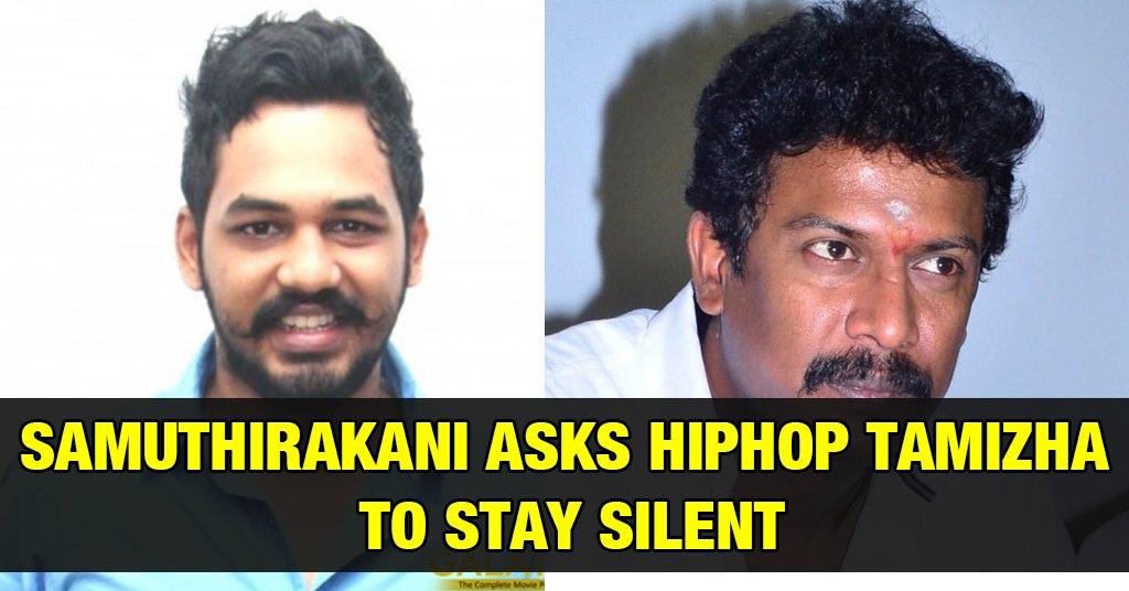SamuthiraKani Asks HipHop Tamizha to be Silent 1