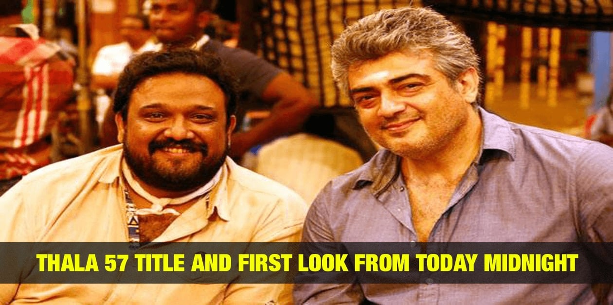 BREAKING : Thala 57 Title and First Look from Today Midnight 3
