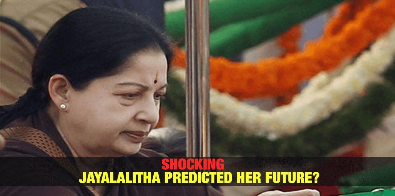 Shocking: Jayalalitha Predicted Her Future ? 4