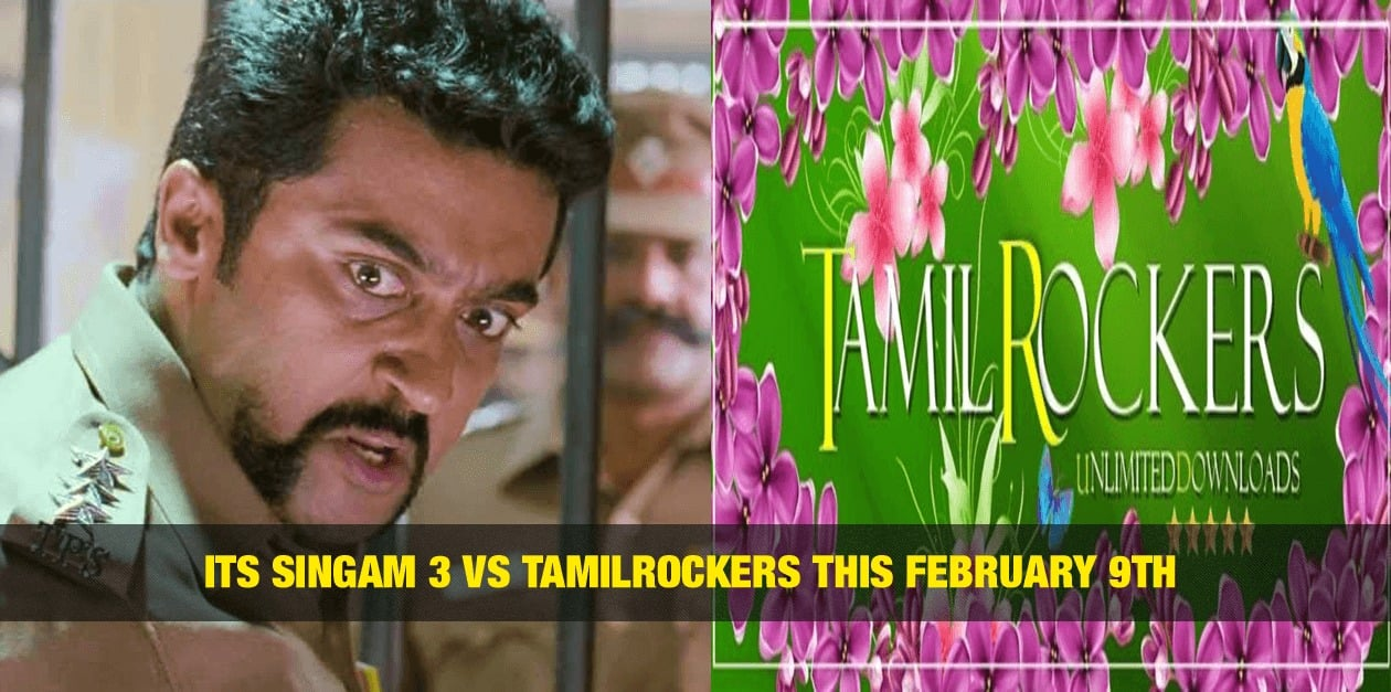 Its Singam 3 vs TamilRockers this February 9th 3