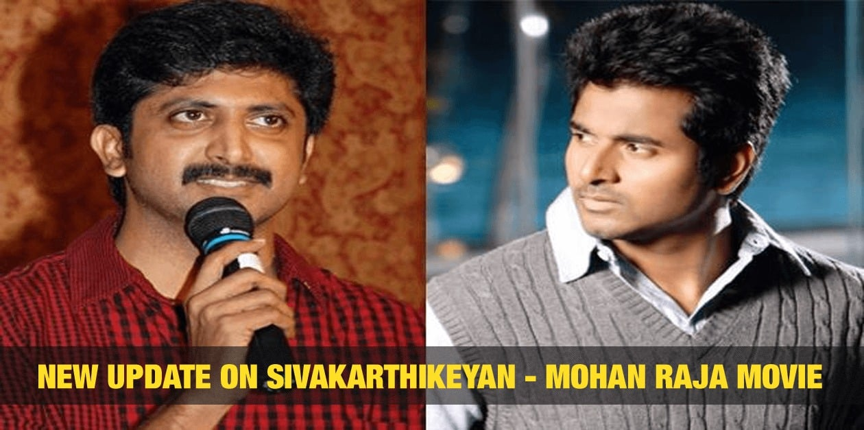 New Update on Sivakarthikeyan - Mohan Raja Movie 8