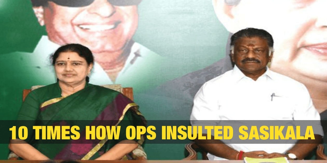 10 Times How OPS Insulted Sasikala 2