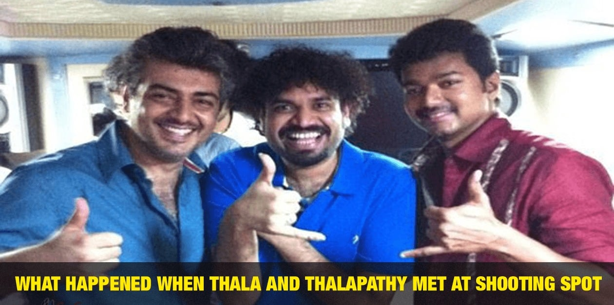What happened When Ajith and Vijay Met at shooting spot 24