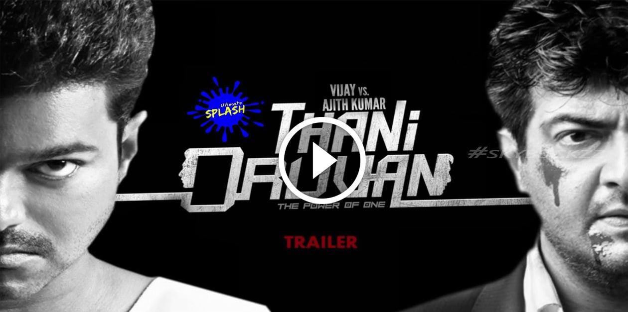 Thani Oruvan Trailer | Thala Thalapathy Version | Ultimate SPLASH 15