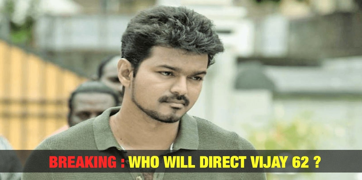BREAKING: Who will direct Vijay 62? 1