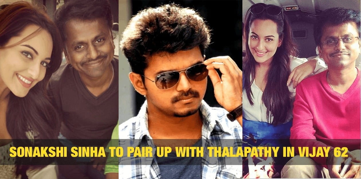 Sonakshi Sinha to pair up with Thalapathy in Vijay 62 63