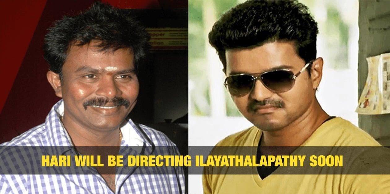 Hari will be directing Ilayathalapathy soon 3