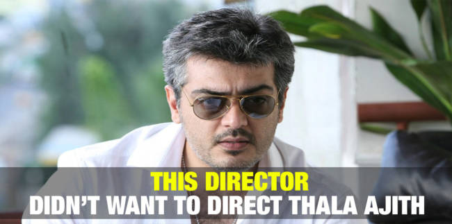 This Director Didn't want to Direct Thala Ajith 1
