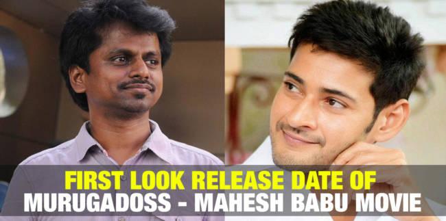 First Look Release Date of Murugadoss - Mahesh Babu Movie 3