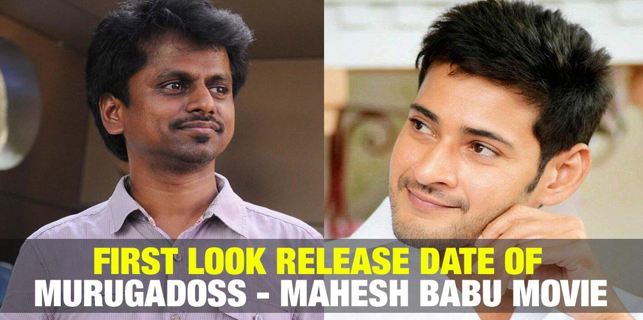 First Look Release Date of Murugadoss - Mahesh Babu Movie 2