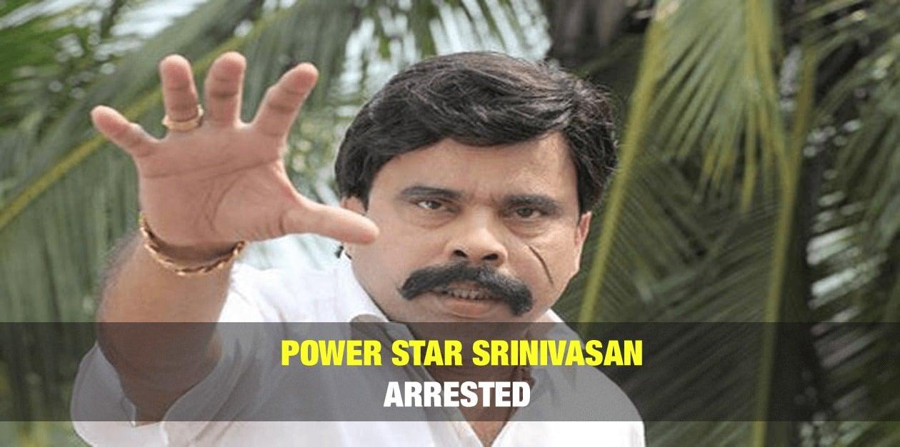 Power Star Srinivasan Arrested 1