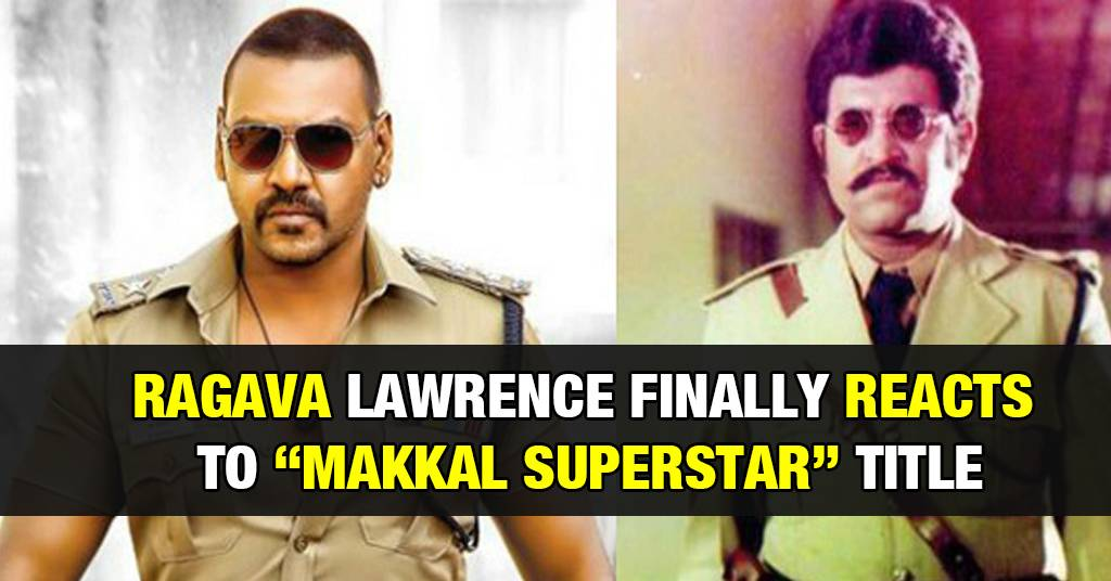 "Raghava Lawrence Response to ""Makkal Superstar "" Title 1"