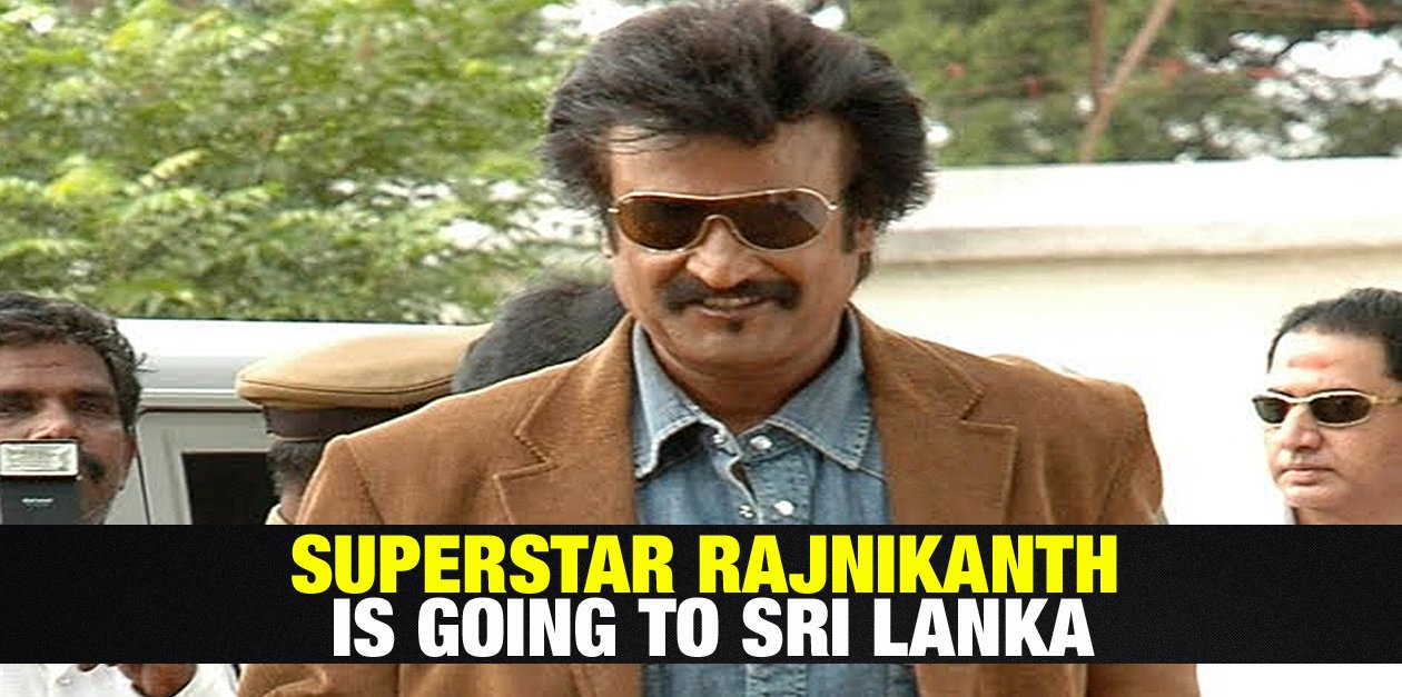Superstar Rajnikanth is Going to Sri Lanka 4