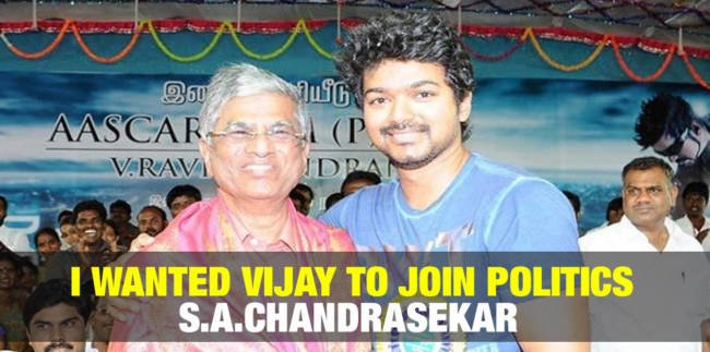 I wanted Vijay to Join politics - SAC 3
