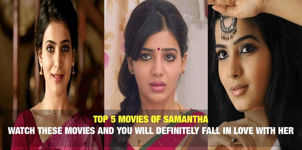 Top 5 Movies of Samantha – Watch these Movies and You will Definitely Fall in Love with Her 62