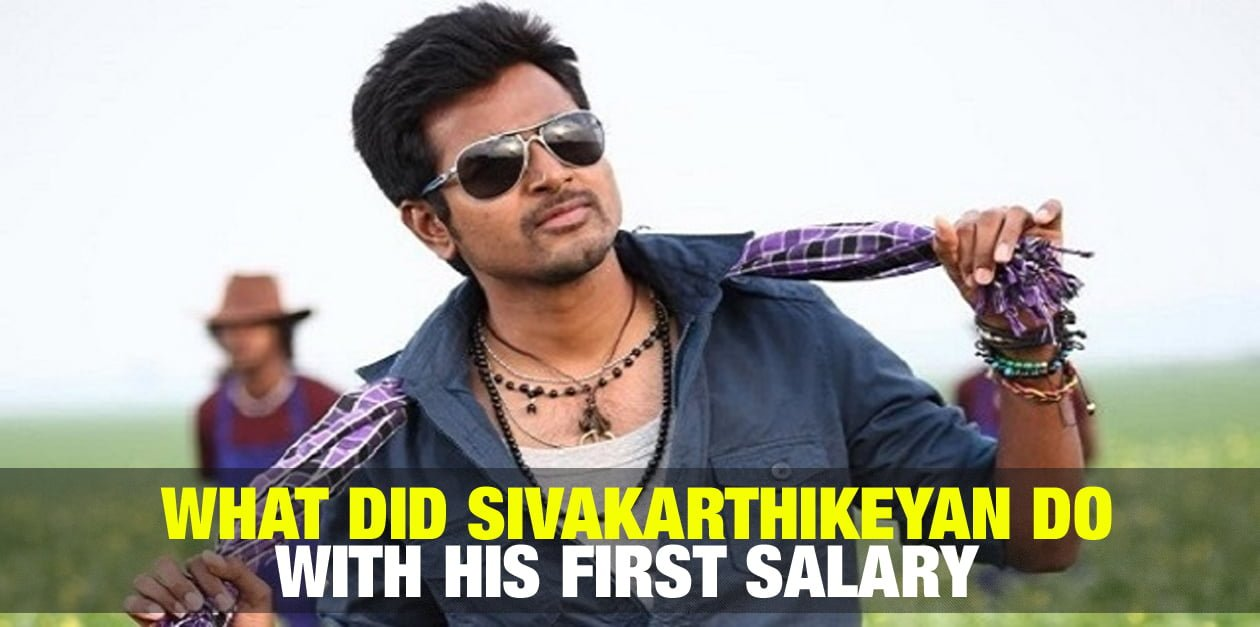 What did Sivakarthikeyan do with His First Salary 6
