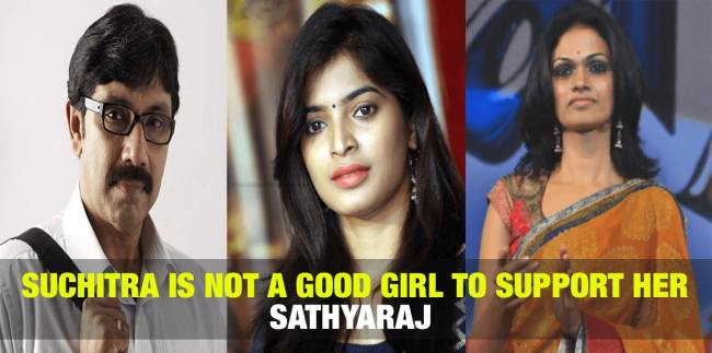 Suchitra is not a good Girl to Support Her - Sathyaraj 1