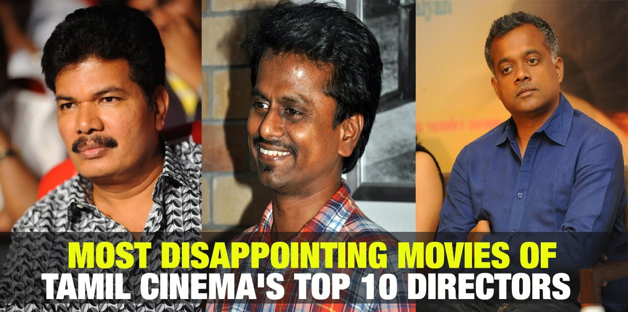 Most Disappointing Movies of Tamil Cinema's Top  Directors 1