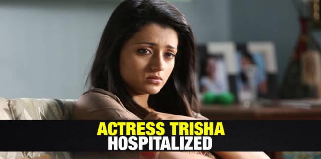 Actress Trisha Hospitalized? 1