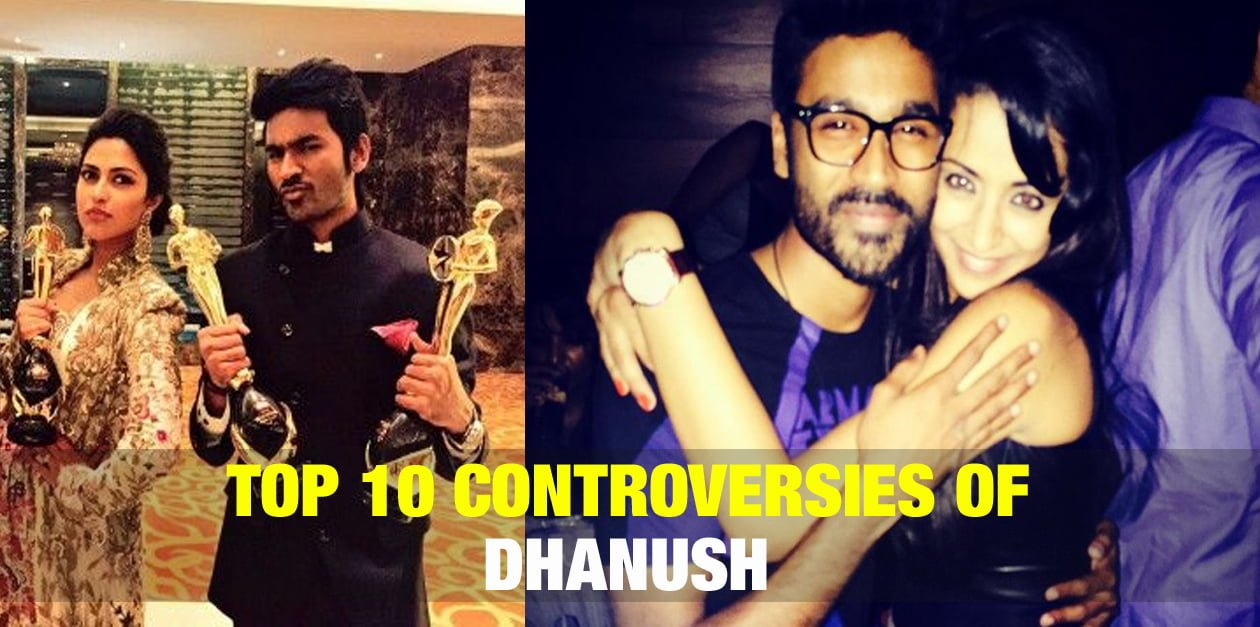 Top 10 Controversies of Dhanush 15