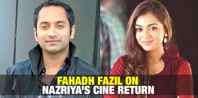 Fahadh Fazil on Nazriya's Cine Return 3