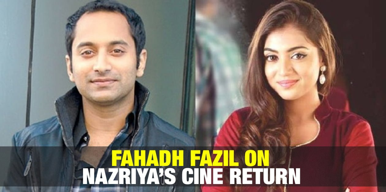 Fahadh Fazil on Nazriya's Cine Return 1