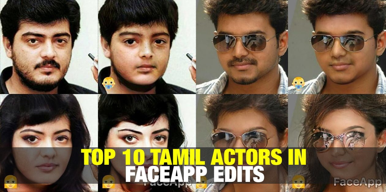 Top 10 Tamil Actors in Faceapp Edits 113