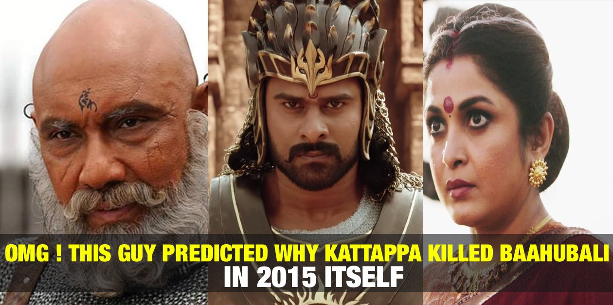 OMG! This Guy Predicted Why Kattappa Killed Baahubali in 2015 Itself ! 1