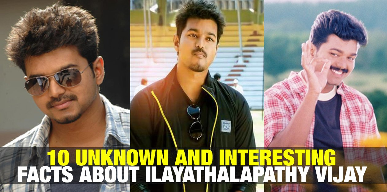 10 Interesting and Unknown Facts about Ilayathalapathy Vijay 38