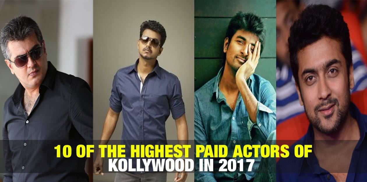 10 Of The Highest Paid Actors of Kollywood in 2017 1